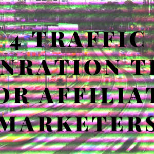 Traffic genration Tips for affiliate marketers